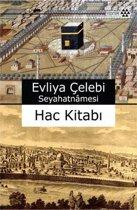 Evliya Çelebi Seyahatnamesi Hac Kitabı