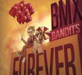 Bmx Bandits Forever