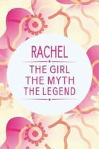 Rachel the Girl the Myth the Legend