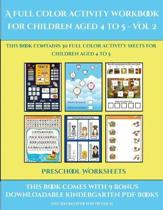 Preschool Worksheets (A Full Color Activity Workbook for Children Aged 4 to 5 - Vol 2)