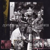 The Best Of Mfsb:  Love Is The
