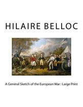 A General Sketch of the European War: Large Print