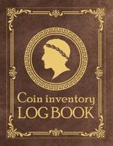 Coin Inventory Log Book: Coin Collection Record Tracker. Great Gift For Numismatist