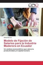 Modelo de Fijacion de Salarios Para La Industria Maderera En Ecuador