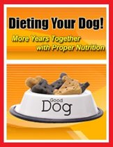 Dieting Your Dog - More Years Together With Proper Nutrition