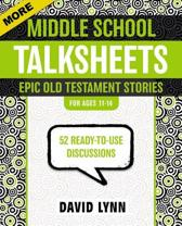 More Middle School TalkSheets, Epic Old Testament Stories
