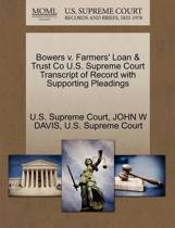 Bowers V. Farmers' Loan & Trust Co U.S. Supreme Court Transcript of Record with Supporting Pleadings