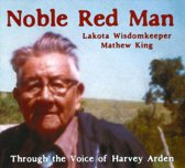 Noble Red Man: Lakota Wisdomkeeper Mathew King