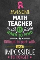 An Awesome Math Teacher Is Hard to Find Difficult to Part with and Impossible to Forget
