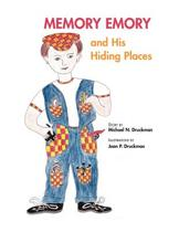 Memory Emory and His Hiding Places