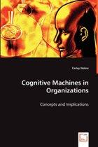 Cognitive Machines in Organizations