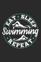 Eat Sleep Swimming Repeat: Funny Cool Swimmer Journal - Notebook - Workbook - Diary - Planner-6x9 -120 Blank Pages - Cute Gift For Swim Instructo