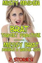 Brat target practise/Messy brat drinks a whole jug