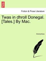 Twas in Dhroll Donegal. [Tales.] by Mac.