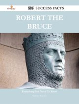 Robert the Bruce 206 Success Facts - Everything you need to know about Robert the Bruce
