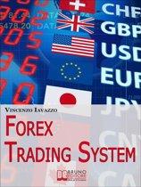 Forex Trading System. Come Realizzare un Sistema Automatico per Guadagnare Denaro in Borsa. (Ebook Italiano - Anteprima Gratis)