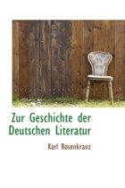 Zur Geschichte Der Deutschen Literatur