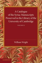 A Catalogue of the Syriac Manuscripts Preserved in the Library of the University of Cambridge