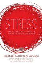 Stress, the Highest Killer Disease of the 21st Century and Beyond