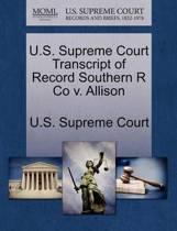 U.S. Supreme Court Transcript of Record Southern R Co V. Allison