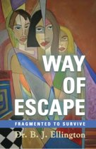 Way of Escape: Fragmented to Survive