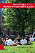 Geschiedenis van het Amsterdamse studentenleven / A history of student live in Amsterdam N/E
