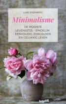 Minimalisme De Mooiste Levensstijl - Eindelijk Eenvoudig, Zorgeloos En Gelukkig Leven