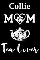 Collie Mom Tea Lover