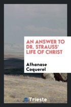 An Answer to Dr. Strauss' Life of Christ