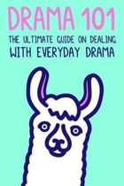 Drama 101: The Ultimate Guide on Dealing with Everyday Drama