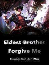 Eldest Brother: Forgive Me