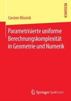 Parametrisierte Uniforme Berechnungskomplexit t in Geometrie Und Numerik