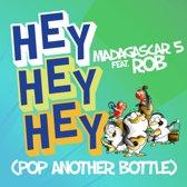 Hey Hey Hey (Pop Another Bottl