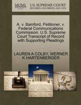 A. V. Bamford, Petitioner, V. Federal Communications Commission. U.S. Supreme Court Transcript of Record with Supporting Pleadings