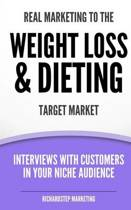 Real Marketing to the Weight Loss & Dieting Target Market