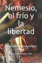 Nemesio, El Fr o Y La Libertad