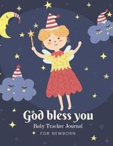''God Bless You''Baby Tracker Journal for Newborn: Baby Daily Schedule feeding, sleep and diaper, Newborn Log, Chart and Notes for Parents, Nannies, Day