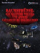 Raumsprünge, das kleinere Weltall und andere fantastische Erzählungen