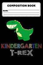 Composition Book Kindergarten T-Rex: Primary Composition Notebook, Grades K-2, Handwriting Practice Workbook, Back To School Supplies For Kindergarten