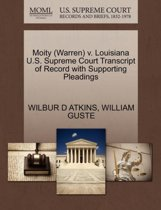 Moity (Warren) V. Louisiana U.S. Supreme Court Transcript of Record with Supporting Pleadings