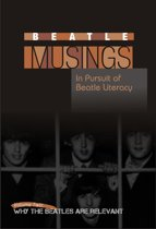 Beatle Musings: Why The Beatles Are Relevant