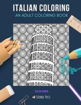 Italian Coloring: AN ADULT COLORING BOOK: Florence & Italy - 2 Coloring Books In 1