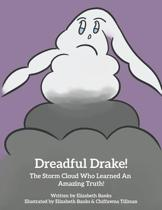 Dreadful Drake...the Storm Cloud Who Learned an Amazing Truth!