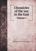 Chronicles of the War in the East Volume 1