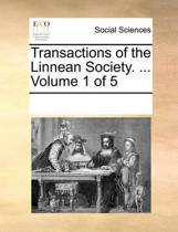 Transactions of the Linnean Society. ... Volume 1 of 5