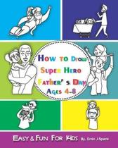 How to Draw Super Hero Father' s Day