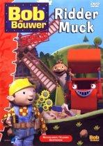 Bob de Bouwer - Ridder Muck