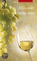 Alles Over Witte Wijn