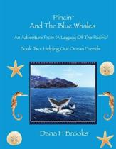 Pincin And The Blue Whales: Book Two - Helping Our Ocean Friends