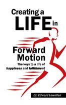 Creating a Life in Forward Motion